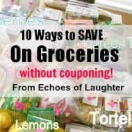 10 Best Ways To Save Money On Groceries Without Couponing