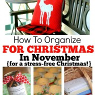 How To Organize For Christmas In November For A Stress-Free Christmas!