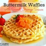 Buttermilk Waffles with Sweet Orange Sauce