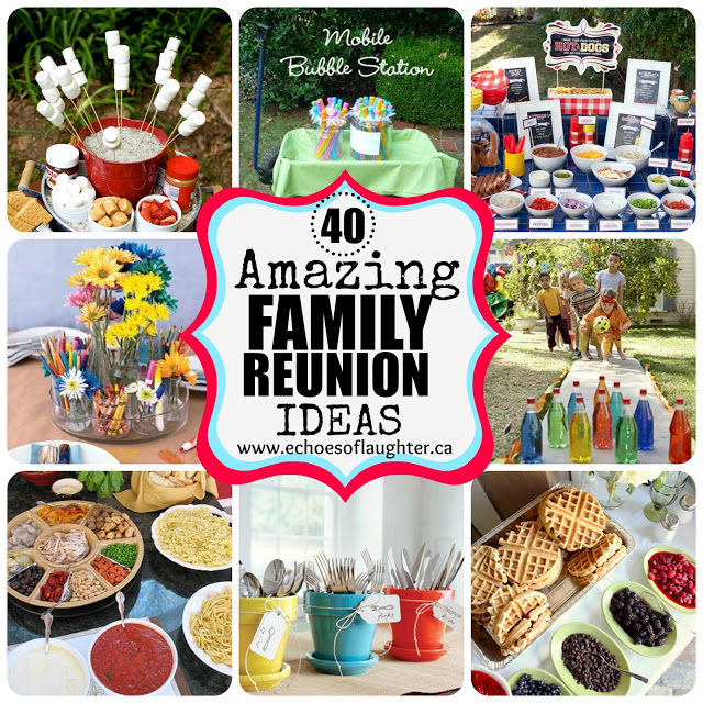i have rounded up 40 ideas that i love for family reunionsincluding everything from food drink ideas to dessert tables snacks and games