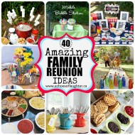 40 Amazing Family Reunion Ideas