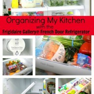 Organizing My Kitchen With The Frigidaire Gallery Fridge