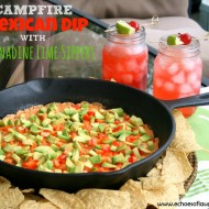 Campfire Mexican Dip with Grenadine Lime Sippers