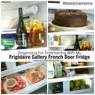 Organizing For Entertaining With My Frigidaire Gallery Fridge