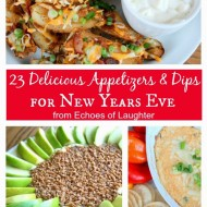 23 Delicious Appetizers & Dips  for New Years Eve