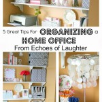 5 Great Tips For Organizing Your Home Office