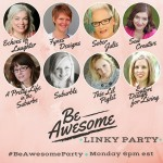 Be Awesome Link Party! Come Link Up Your Projects!