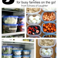 5 Tips For Prepping Meals For Busy Families On the Go!