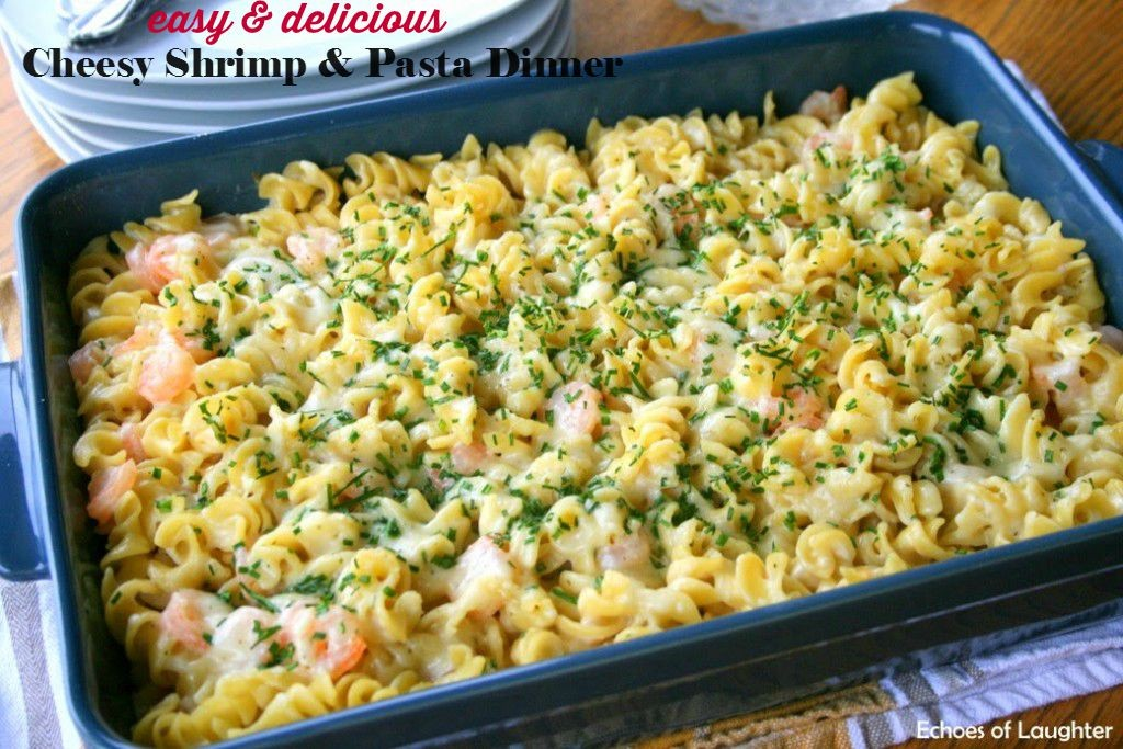Easy & Delicious Cheesy Shrimp Pasta Dinner